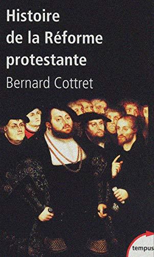 Histoire de la réforme protestante : Luther, Calvin, Wesley XVIe-XVIIIe siècle (Tempus) por Bernard Cottret
