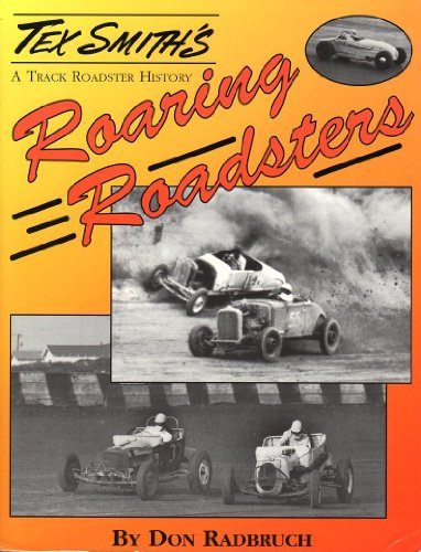 Roaring Roadsters: A Track Roadster History (Tex Smith's S.) por Don Radbruch