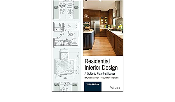 Residential Interior Design A Guide To Planning Spaces EBook Maureen Mitton Courtney Nystuen Amazoncouk Kindle Store