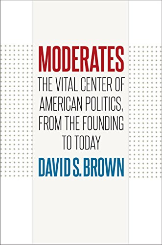 moderates-the-vital-center-of-american-politics-from-the-founding-to-today