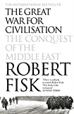 The Great War for Civilisation: The Conquest of...