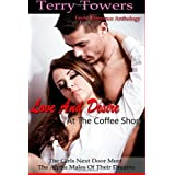 Love And Desire At The Coffee Shop: The Girls Next Door Meet The Alpha Men Of Their Dreams: Erotic Romance Anthology by Terry Towers (2012-12-30)