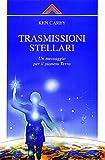 Trasmissioni stellari. Un messaggio per il pianeta terra
