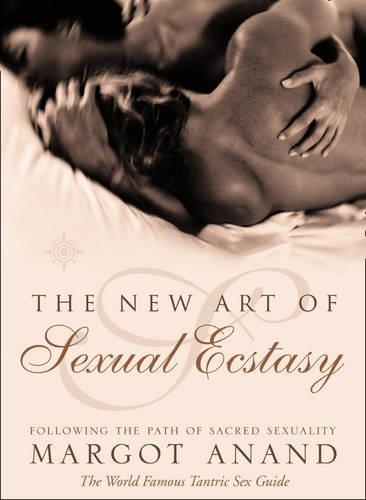 The New Art of Sexual Ecstasy por Margot Anand