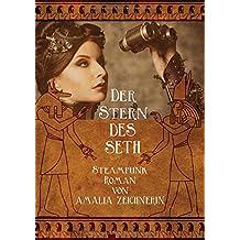 Der Stern des Seth: ein Steampunk Abenteuer Roman
