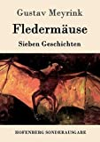 Fledermäuse: Sieben Geschichten - Gustav Meyrink