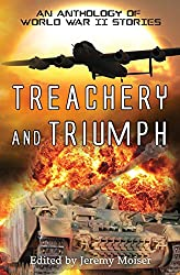 Treachery and Triumph - An Anthology of World War II Stories (PS Anthologies)