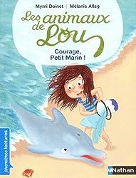 Les animaux de Lou, courage, petit marin ! - Premières Lectures CP Niveau 2 - Dès 6 ans