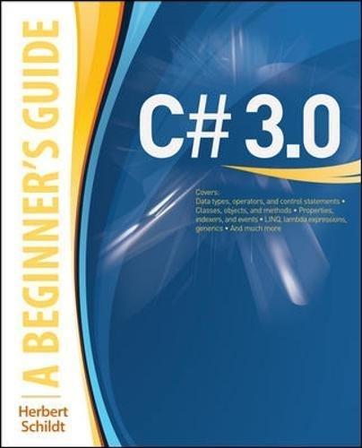 C# 3.0: A Beginner's Guide - Herbert Schildt