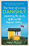 The Year of Living Danishly: Uncovering the Secrets of the World's Happiest Country by Helen Russell (2015-01-01)
