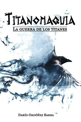 Titanomaquia: La guerra de los titanes (Leyendas de los 9 Reinos) por Darío Ordóñez Barba