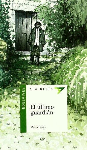 El último guardián (Ala Delta (Serie Verde)) por Marta Farias Huanqui