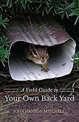 A Field Guide to Your Own Back Yard (Second Edition) by John Hanson Mitchell (2014-03-31)