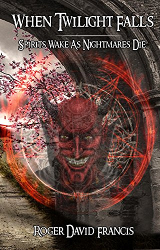 free kindle book When Twilight Falls: Spirits Wake As Nightmares Die
