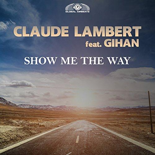 Claude Lambert feat. Gihan-Show Me The Way
