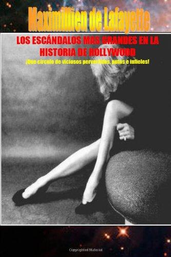 LOS Escandalos Mas Grandes En La Historia De Hollywood