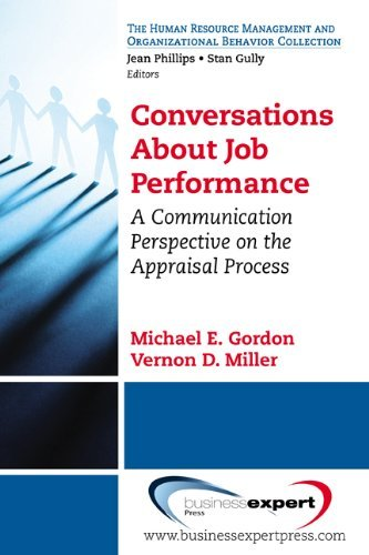 Conversations about Job Performance: A Communication Perspective on the Appraisal Process by Michael MD Gordon (2011-12-20)