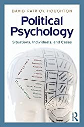 Political Psychology: Situations, Individuals, and Cases by David Patrick Houghton (2008-12-05)