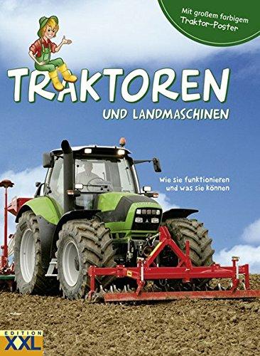 Preisvergleich Produktbild Traktoren und Landmaschinen: Wie sie funktionieren und was sie können