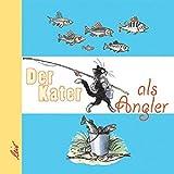 Der Kater als Angler