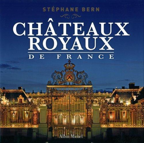Châteaux royaux de France par Stéphane Bern