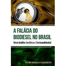 A Falácia do Biodiesel no Brasil: uma análise jurídica e socioambiental (Portuguese Edition)