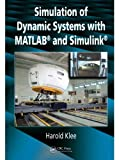 Simulation of Dynamic Systems with MATLAB and Simulink (English Edition)