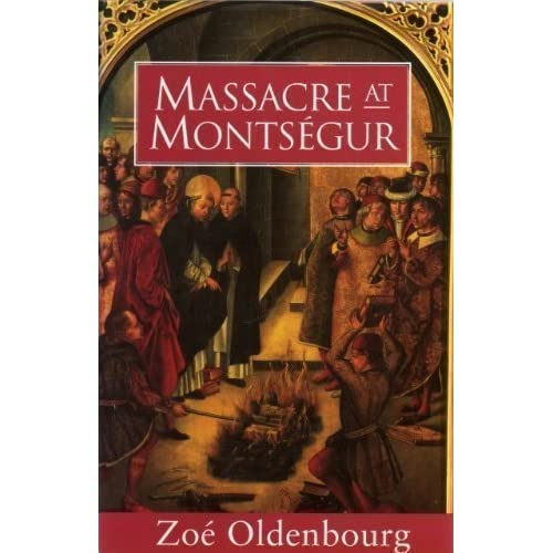 Massacre at Montsegur : A History of the Albigensian Crusade by Zoe Oldenbourge (1997-08-01)