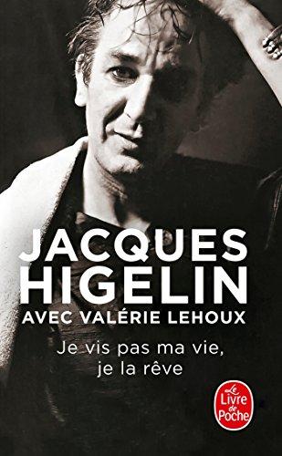 Je vis pas ma vie, je la rêve par Jacques Higelin