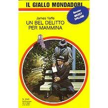 L- GIALLI MONDADORI N.2143 UN BEL DELITTO PER MAMMINA - YAFFE ---- 1990- B- ZGM7