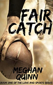 Fair Catch (love And Sports Series Book 1) por Meghan Quinn epub