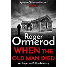 When The Old Man Died (An Inspector Patton Mystery Book 8)