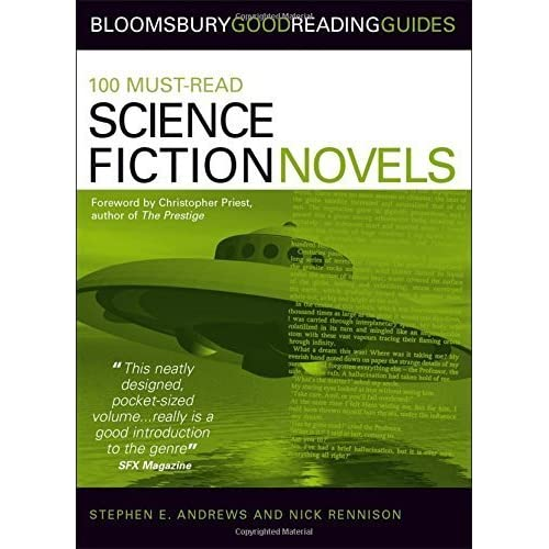 100 Must-read Science Fiction Novels (Bloomsbury Good Reading Guide S.) by Stephen E Andrews Nick Rennison(2006-10-01)
