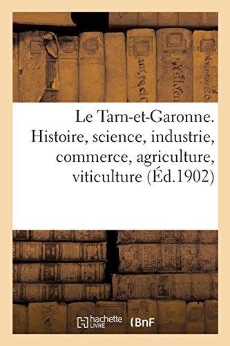 Le Tarn-et-Garonne. Histoire, science, industrie, commerce,...