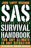 SAS Survival Handbook, Revised Edition: For Any Climate, in Any Situation by John 'Lofty' Wiseman (2009-03-03)