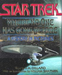 Where No One Has Gone Before: A History in Pictures (Star Trek) by J. M. Dillard (1994-11-01)