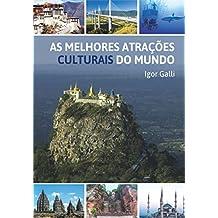 As Melhores Atrações Culturais do Mundo (Portuguese Edition)