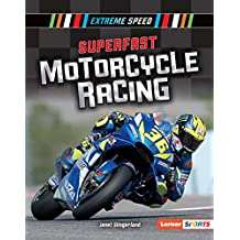 Superfast Motorcycle Racing (Extreme Speed (Lerner ™ Sports)) (English Edition)
