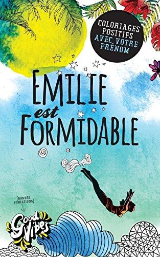 Emilie est formidable: Coloriages positifs avec votre prénom par Procrastineur