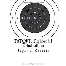 """TATORT: Drehbuch I / Kriminalfilm: """"Kinder der Gewalt"""", """"Kindstod"""": Volume 1"""