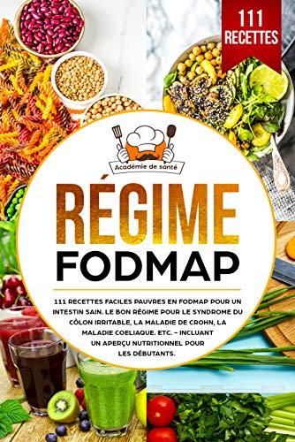Couverture du livre Régime FODMAP: 111 recettes faciles pauvres en FODMAP pour un intestin sain. Le bon régime pour le syndrome du côlon irritable, la maladie de Crohn, la maladie cœliaque, etc.