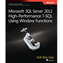 Microsoft SQL Server 2012 High-Performance T-SQL Using Window Functions (Developer Reference (Paperback))