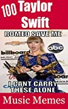 100 Taylor Swift Music Memes: A Hilarious Compilation