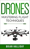 Drones: Mastering Flight Techniques