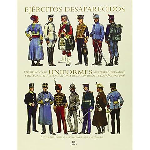 Ejércitos Desaparecidos: Una Relación de Uniformes Militares Observados y Dibujados en Diversas Naciones de Europa Durante los Años 1908-1914 (Guerreros del Mundo)
