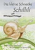 Die kleine Schnecke Schillili