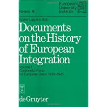 Lipgens, Walter; Loth, Wilfried: Documents on the History of European Integration: Continental Plans for European Union 1939-1945: (Including 250 ... (European University Institute - Series B)