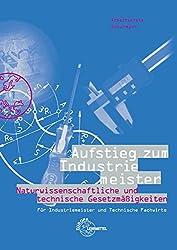 Aufstieg zum Industriemeister: Naturwissenschaftliche und technische Gesetzmäßigkeiten