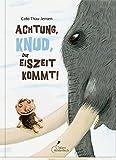 Achtung, Knud, die Eiszeit kommt! - Cato Thau-Jensen