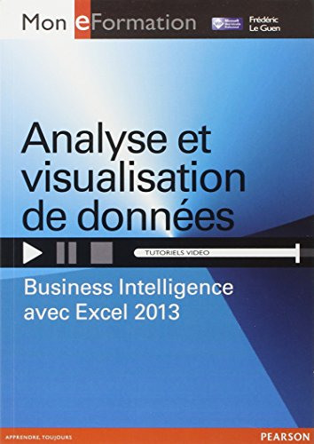 Analyse et visualisation de donnes : Business Intelligence avec Excel 2013